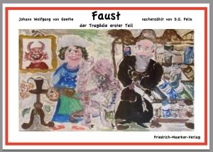 D.S.Felix: Nacherzählung von Goethes Faust © 2014