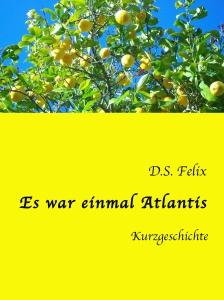 Es war einmal Atlantis © D.S. Felix 2015