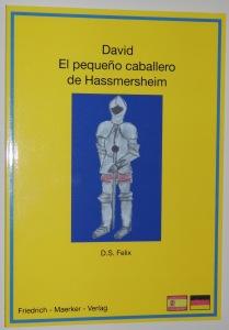 D.S. Felix: David, der kleine Ritter aus Hassmersheim. Zweisprachiges Wendebuch